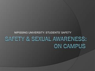 SAFETY & SEXUAL AWARENESS:                    			 ON CAMPUS