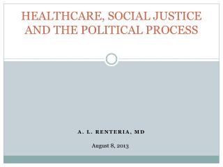 HEALTHCARE, SOCIAL JUSTICE AND THE POLITICAL PROCESS