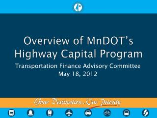 Overview of  MnDOT's  Highway Capital Program