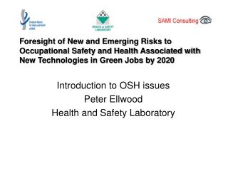 Foresight of New and Emerging Risks to Occupational Safety and Health Associated with New Technologies in Green Jobs by