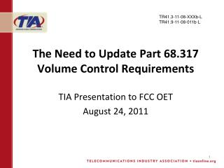 The Need to Update Part 68.317 Volume Control Requirements
