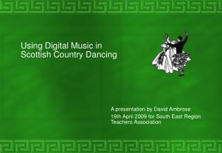 Using Digital Music in Scottish Country Dancing
