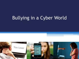 Bullying in a Cyber World