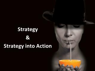 Strategy  &  Strategy into Action