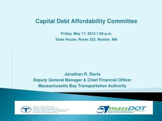 Jonathan R. Davis Deputy General Manager & Chief Financial Officer Massachusetts Bay Transportation Authority