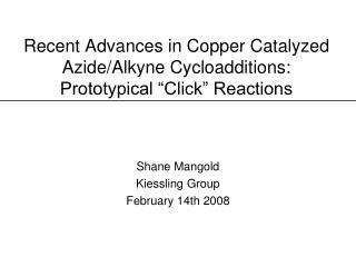 "Recent Advances in Copper Catalyzed Azide/Alkyne Cycloadditions:  Prototypical ""Click"" Reactions"