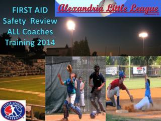 FIRST AID Safety  Review ALL Coaches Training 2014