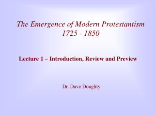 The Emergence of Modern Protestantism 1725 - 1850