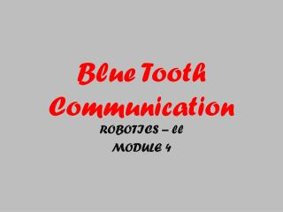 Blue Tooth Communication