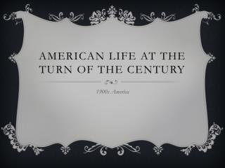 American Life at The Turn of the Century