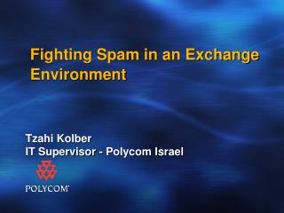 Fighting Spam in an Exchange Environment