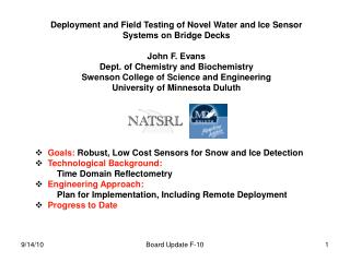Deployment and Field Testing of Novel Water and Ice Sensor Systems on Bridge Decks John F. Evans