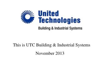This  is  UTC  Building & Industrial Systems