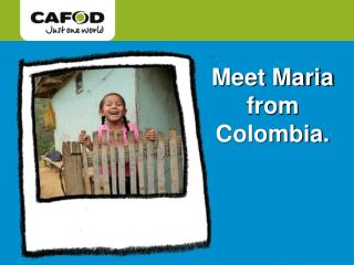 Meet Maria from Colombia.