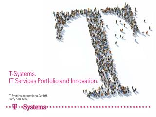 T-Systems. IT Services Portfolio and Innovation.