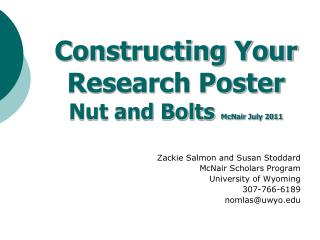 Constructing Your Research Poster Nut and Bolts  McNair July 2011