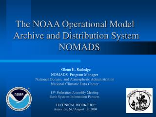 The NOAA Operational Model Archive and Distribution System 		      NOMADS