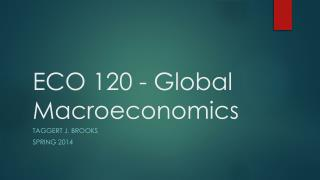 ECO 120 - Global Macroeconomics