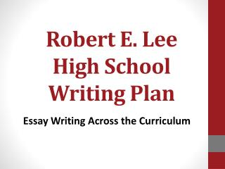 Robert E. Lee High School Writing Plan