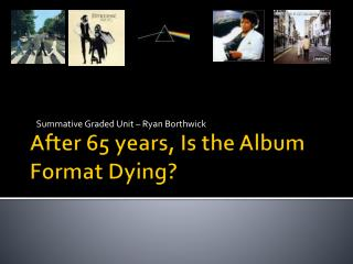 After 65 years, Is the Album Format Dying?