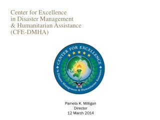 Center for Excellence in Disaster Management & Humanitarian Assistance (CFE-DMHA)
