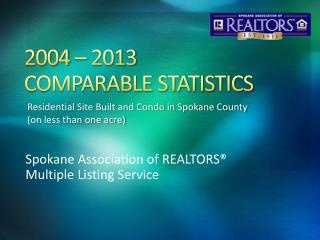 2004 – 2013 COMPARABLE STATISTICS