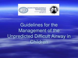 Guidelines for the Management of the Unpredicted Difficult Airway in Children