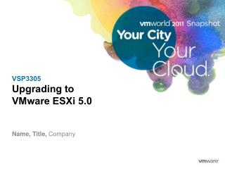 VSP3305 Upgrading to  VMware  ESXi  5.0