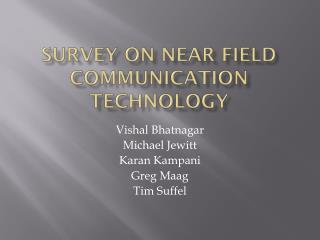Survey on Near Field Communication Technology