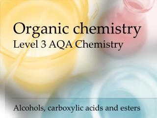 Alcohols, carboxylic acids and esters