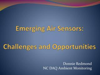 Emerging Air Sensors: Challenges and Opportunities