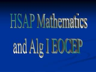 HSAP Mathematics and Alg I EOCEP