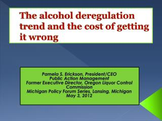 The alcohol deregulation trend and the cost of getting it wrong