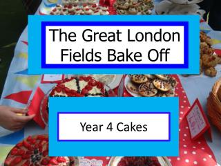 Year 4 Cakes