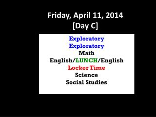 Exploratory Exploratory Math English/ LUNCH /English Locker Time Science Social Studies