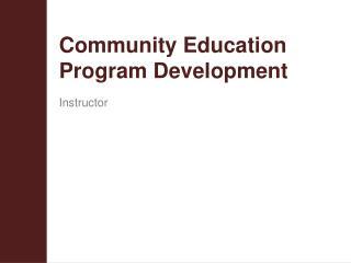 Community Education Program Development