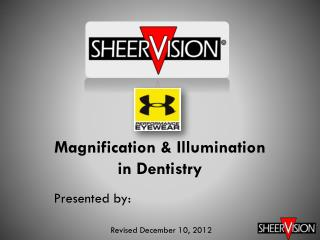 Magnification & Illumination in Dentistry