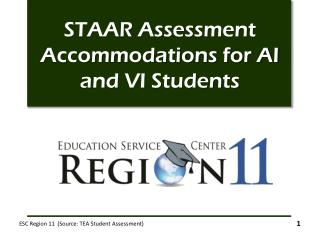 STAAR Assessment Accommodations for AI and VI Students