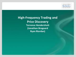 High-Frequency Trading and Price Discovery Terrence Hendershott  ( Jonathan Brogaard  Ryan Riordan)
