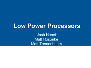 Low Power Processors