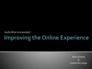 Improving the Online Experience