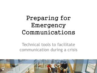 Preparing for Emergency Communications