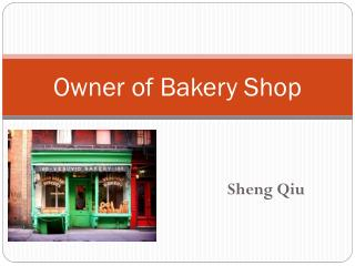 Owner of Bakery Shop