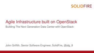 Agile Infrastructure built on OpenStack