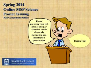 Spring 2014 Online MSP  Science Proctor Training KSD Assessment Office