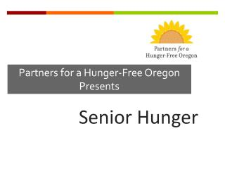 Partners for a Hunger-Free Oregon Presents