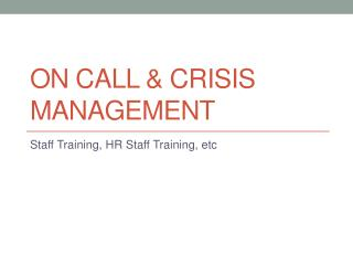 On Call & Crisis Management