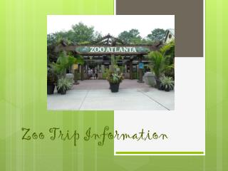 Zoo Trip Information