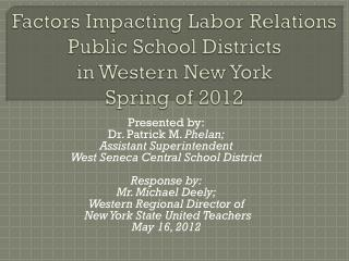 Factors Impacting Labor Relations  Public School Districts  in Western New York  Spring of 2012