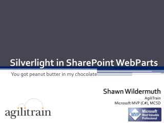 Silverlight in SharePoint  WebParts